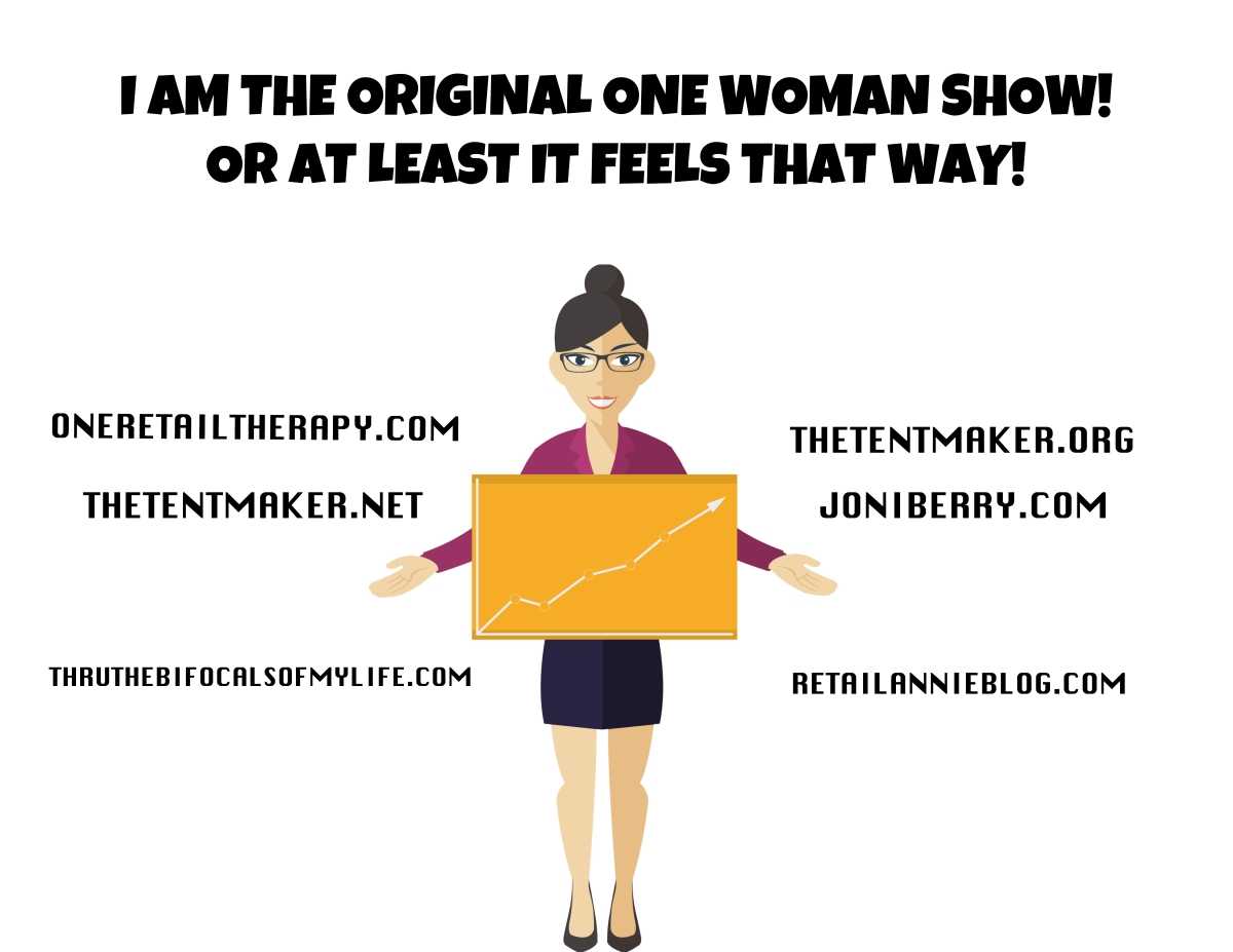 I Am The One Woman Show!